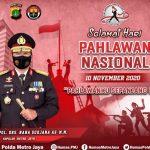 Kapolda Metro Jaya : Selamat Hari Pahlawan 10 November 2020
